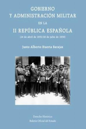 Gobierno y administración militar en la II República Española (14 de abril de 1931 / 18 de julio de 1936)