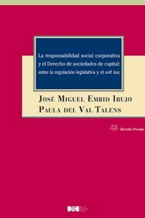 La responsabilidad social corporativa y el Derecho de sociedades de capital: entre la regulación legislativa y el soft law