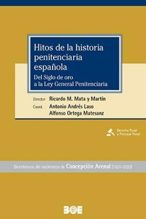 Hitos de la historia penitenciaria española. Del siglo de oro a la ley general penitenciaria